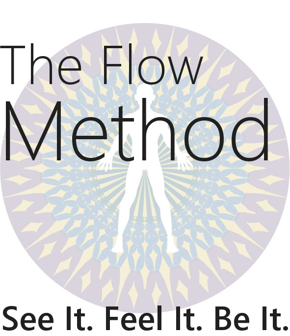 The Flow Method: See It, Feel It, Be It